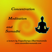 Concentration, Meditation and Samadhi Lecture DVD  by Swami Dharmananda
