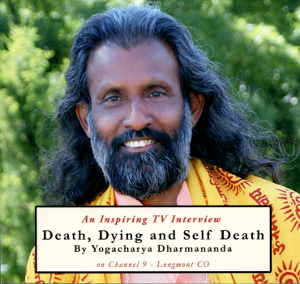 Death, Dying and Self Death Lecture DVD by Swami Dharmananda